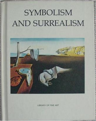 Symbolism and Surrealism (Library of Fine Art, 11)
