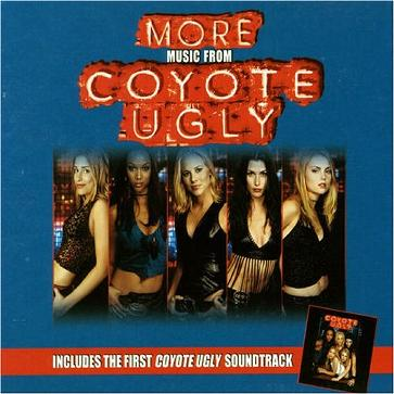 Coyote Ugly; More Music From Coyote Ugly