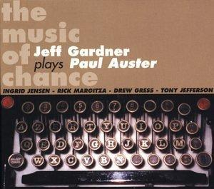 Music of Chance: Jeff Gardner Plays Paul Auster