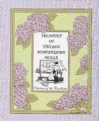 Treasury of Vintage Homekeeping Skills (Collections of the Homekeeper ~ Records-Recipes-Resources)