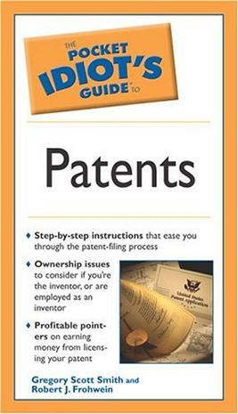 Pocket Idiot's Guide to Patents (The Pocket Idiot's Guide)