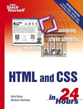 Sams Teach Yourself HTML and CSS in 24 Hours (7th Edition) (Sams Teach Yourself in 24 Hours)