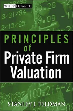Principles of Private Firm Valuation (Wiley Finance)