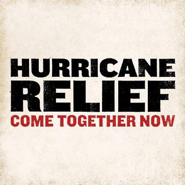 Hurricane Relief - Come Together Now