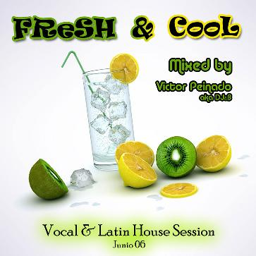 Fresh & Cool (Vocal & Latin House Session - Junio 2006)