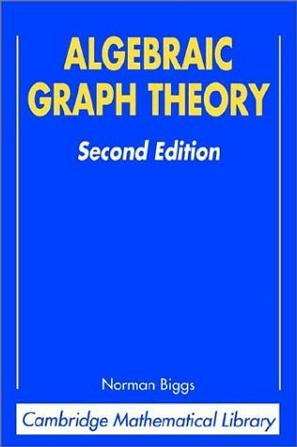 Algebraic Graph Theory (Cambridge Mathematical Library)