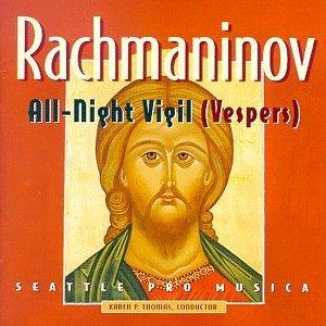 Rachmaninoff: All-Night Vigil (Vespers) / Thomas, Seattle Pro Musica, et al