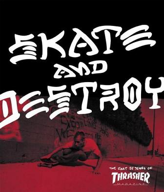 Thrasher Skate and Destroy