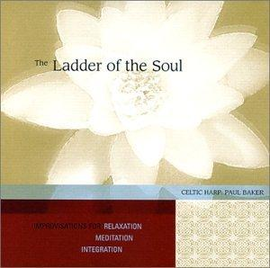 The Ladder of the Soul - Improvisations for Relaxation, Meditation, & Integration