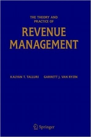 Theory and Practice of Revenue Management (International Series in Operations Research & Management Science)
