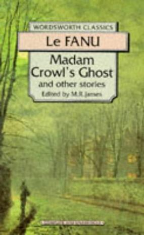 Madam Crowl s Ghost & Other Stories