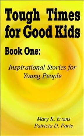 Tough Times for Good Kids Book One