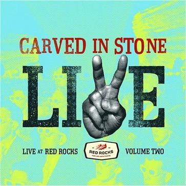 Carved In Stone: Live At Red Rocks Volume 2