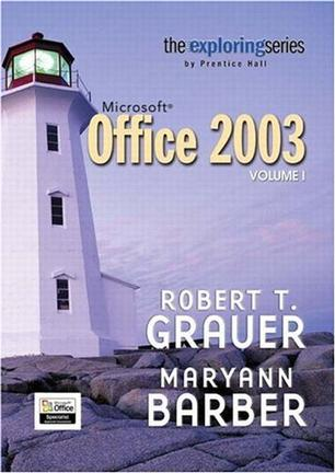 Exploring Microsoft Office 2003 Volume 1 (The Exploring Office Series)