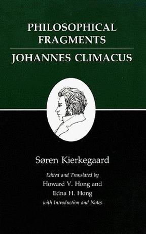 Philosophical Fragments/Johannes Climacus