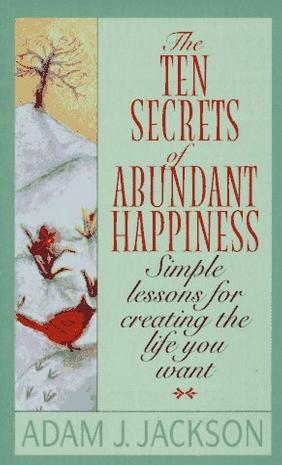 The 10 Secrets of Abundant Happiness