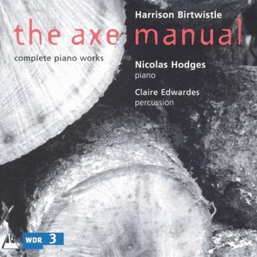 Harrison Birtwistle: The Axe Manual