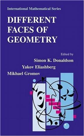 Different Faces of Geometry (International Mathematical Series)