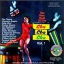 The Very Best of the Cha Cha Cha, Vol. 1