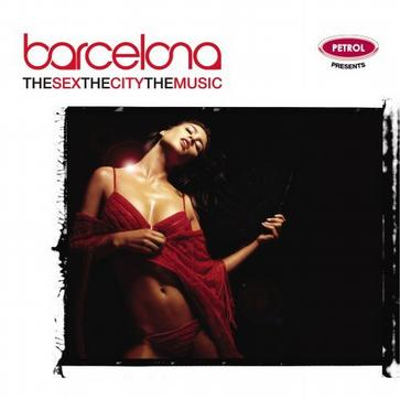 The Sex, the City, the Music: Barcelona