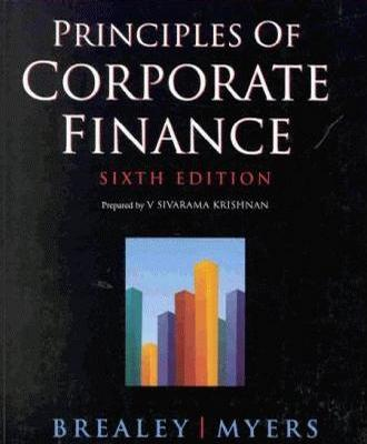 Principles of Corporate Finance (The Irwin/McGraw-Hill series in finance, insurance, and real estate)