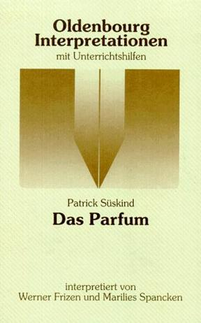 Oldenbourg Interpretationen, Bd.78, Das Parfum