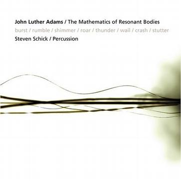 John Luther Adams: The Mathematics of Resonant Bodies