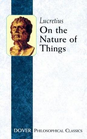 On the Nature of Things (De Rerum Natura) (Philosophical Classics)