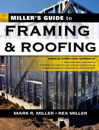 Miller's Guide to Framing and Roofing