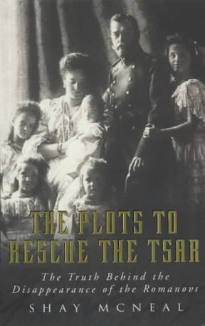 THE PLOTS TO RESCUE THE TSAR