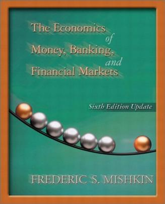 Economics of Money, Banking, and Financial Markets, Update Edition, The (6th Edition)