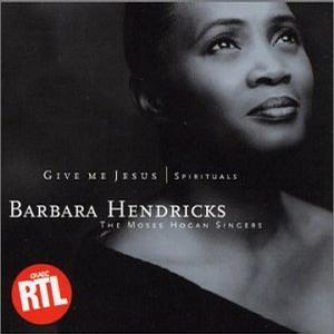 Give Me Jesus | Spirituals by Barbara Hendricks and The Moses Hogan Singers