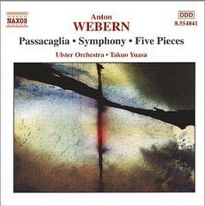 Webern: Passacaglia, Symphony, Five Pieces