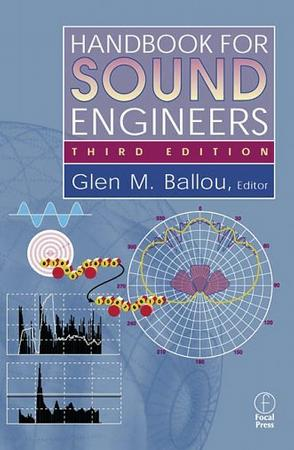 Handbook for Sound Engineers, Third Edition