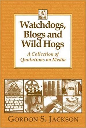 Watchdogs, Blogs and Wild Hogs