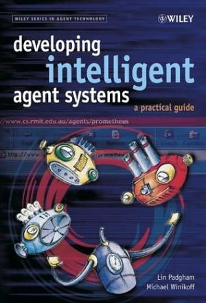 Developing Intelligent Agent Systems