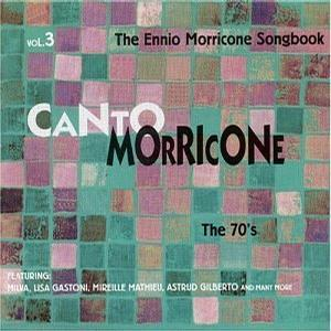 Canto Morricone - The Ennio Morricone Songbook, Vol. 3: The 70's