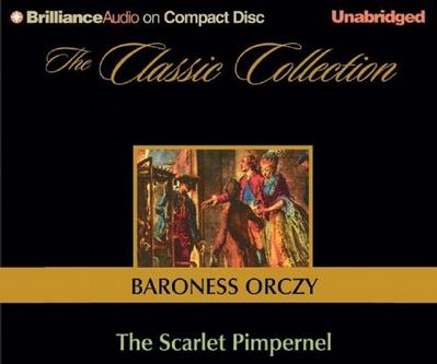 Scarlet Pimpernel, The (The Classic Collection)