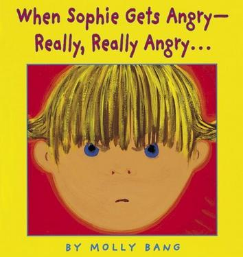 When Sophie Gets Angry...really, Really Angry (Caldecott Honor Book)