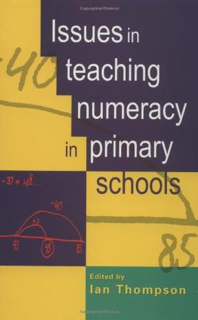 Issues in Teaching Numeracy in Primary Schools
