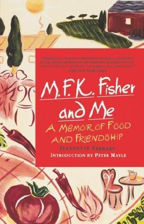 M.F.K. Fisher and Me