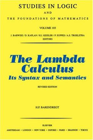 The Lambda Calculus, Its Syntax and Semantics . Revised Edition