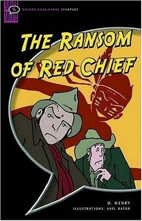 The Ransom of Red Chief (Oxford Bookworms Starters S.)