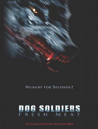Dog Soldiers: Fresh Meat