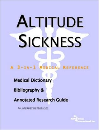 Altitude Sickness - A Medical Dictionary, Bibliography, and Annotated Research Guide to Internet References