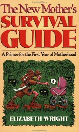 The New Mother's Survival Guide
