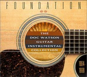 Foundation: Doc Watson Guitar Instrumental Collection, 1964-1998