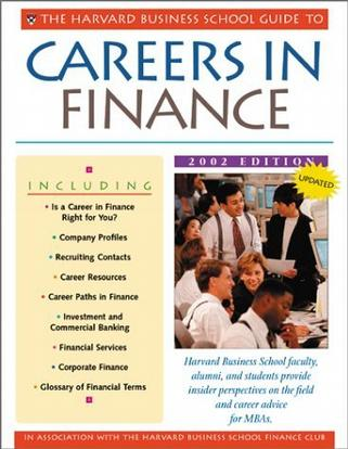 The Harvard Business School Guide to Careers in Finance, 2002