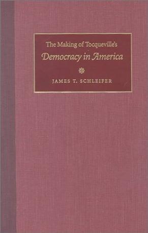 The Making of Tocqueville's Democracy in America