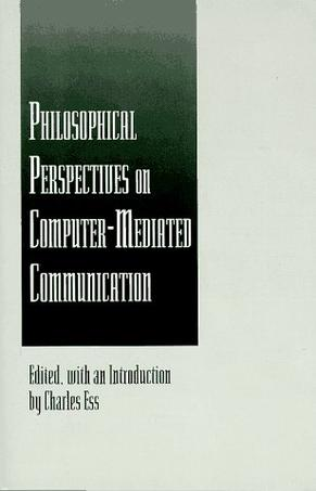 Philosophical Perspectives on Computer-Mediated Communication